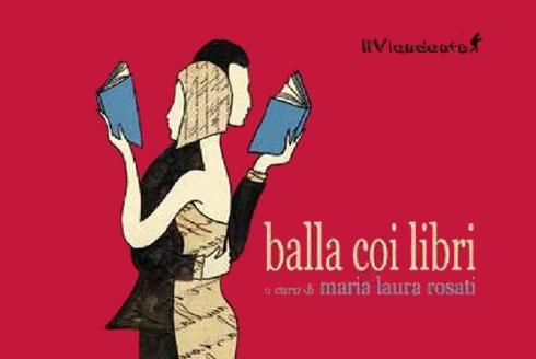 """Presentazione del libro """"Balla coi libri"""" di Maria Laura Rosati a cura dell'Associazione Mifidodite di Tolentino"""